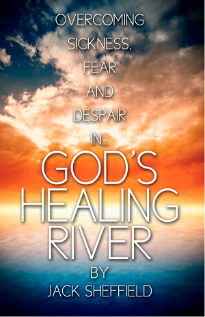 God's Healing River by Jack Sheffield